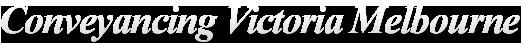 Conveyancing Victoria Melbourne